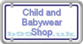 child-and-babywear-shop.b99.co.uk