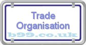 b99.co.uk trade-organisation